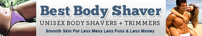 Best Unisex Body Shavers & Trimmers
